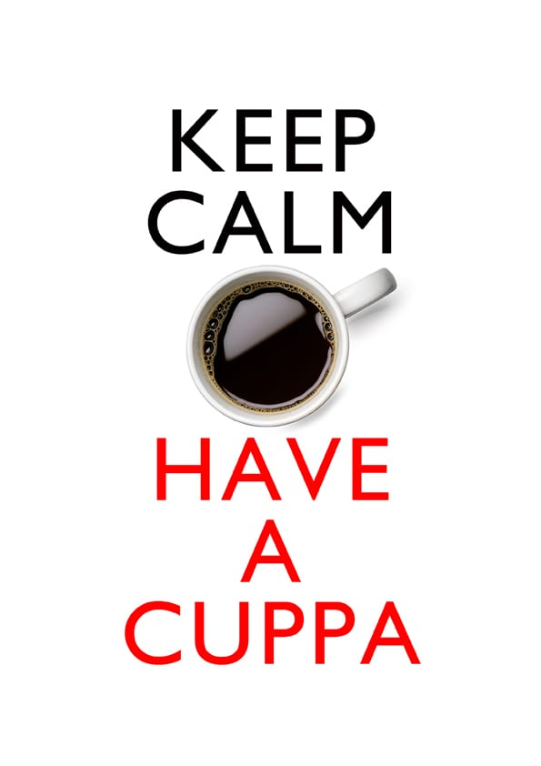 Keep calm and have a cuppa - our terms and conditions will keep everyone happy