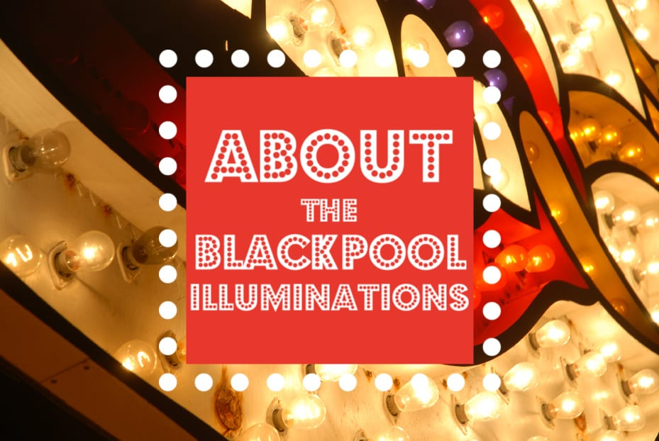 About Blackpool Illuminations