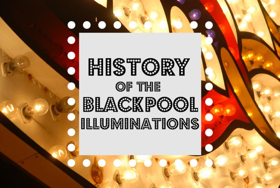History of Blackpool Illuminations